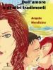 Dell'amore e di altri tradimenti di Angela Mendicino