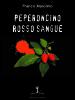 Peperoncino rosso sangue di Franco Maiolino