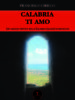 Calabria ti amo di Francesco Cirillo