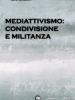Mediattivismo: condivisione e militanza di Luigi Brescia