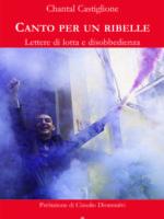 Canto per un ribelle di Chantal Castiglione