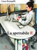 La spettabile F. di Luca Scarpelli