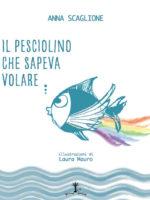 IL pesciolino che sapeva volare… di Anna Scaglione
