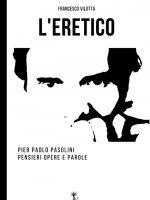 """""""L'eretico"""" di Francesco Vilotta"""